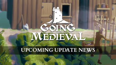 going medieval upcoming update news